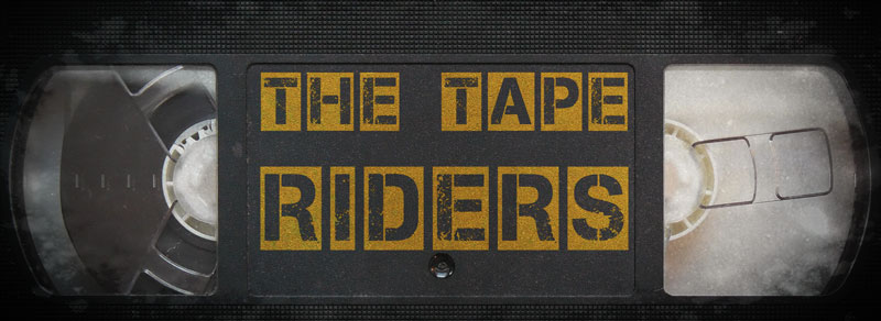 The Tape Riders